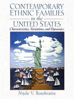 Contemporary Ethnic Families in the United States: Characteristics, Variations, and Dynamics 1 9780130893260