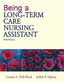 Being a Long Term Care Nursing Assistant, by Will-Black, 5th Edition 9780130894328