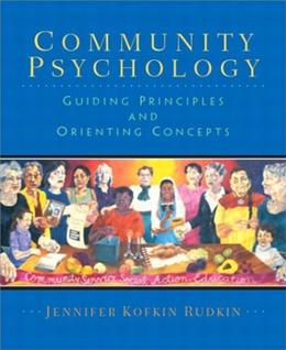 Community Psychology: Guiding Principles and Orienting Concepts, by Rudkin 9780130899033