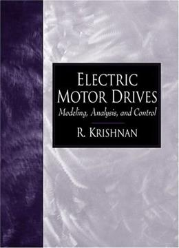 Electric Motor Drives: Modeling, Analysis, and Control, by Krishnan 9780130910141