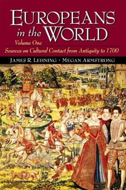 Europeans in the World: Sources on Cultural Contact, by Armstrong, Volume 1: From Antiquity to 1700 9780130912695