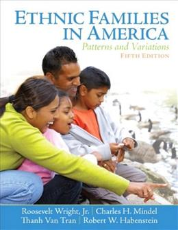 Ethnic Families in America: Patterns and Variations (5th Edition) 9780130918390