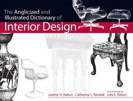 Anglicized and Illustrated Dictionary of Interior Design, by Rabun 9780130925381