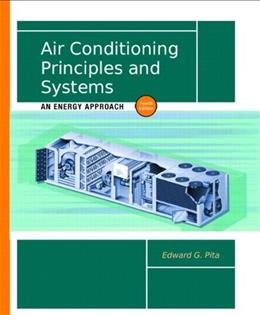 Air Conditioning Principles and Systems: An Energy Approach, by Pita, 4th Edition 9780130928726