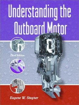 Understanding the Outboard Motor, by Stagner, 3rd Edition 9780130943187