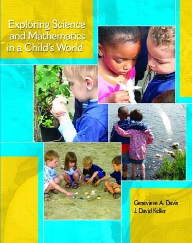Exploring Science and Mathematics in a Childs World, by Davis 9780130945228