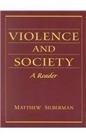 Violence and Society: A Reader, by Silberman 9780130967732