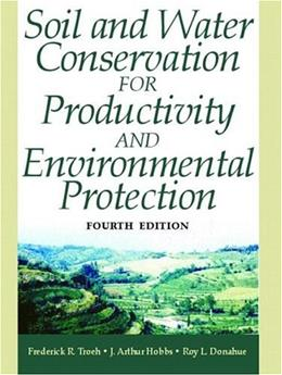 Soil and Water Conservation for Productivity and Environmental Protection, by Troeh, 4th Edition 9780130968074