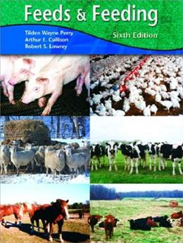 Feeds and Feeding, by Perry, 6th Edition 9780130970473