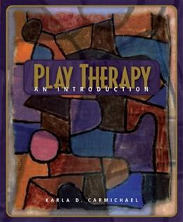 Play Therapy: An Introduction, by Carmichael 9780130974181