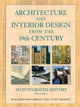 Architecture and Interior Design from the 19th Century, by Harwood, Volume 2 9780130985385