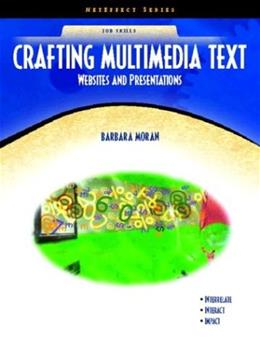 Crafting Multimedia Text: Websites and Presentations, by Moran BK w/CD 9780130990020