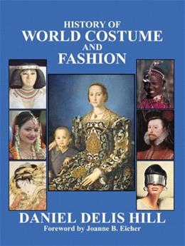 History of World Costume and Fashion, by Hill 9780130992239