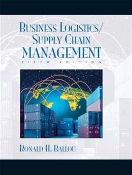 Business Logistics: Supply Chain Management, by Ballou, 5th Edition 5 w/CD 9780131076594