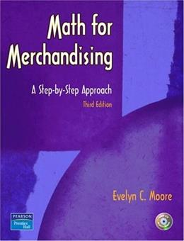 Math for Merchandising: A Step by Step Approach, by Moore, 3rd Edition 3 w/CD 9780131107342