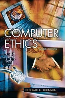 Computer Ethics, by Johnson, 4th Edition 9780131112414