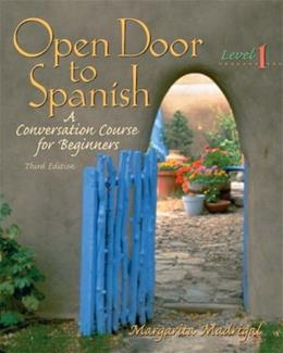 Open Door to Spanish: A Conversation Course for Beginners, by Madrigal, 3rd Edition, Level 1 3 w/CD 9780131116115