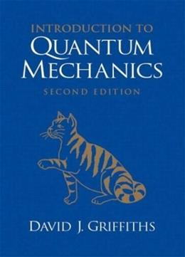 Introduction to Quantum Mechanics (2nd Edition) 9780131118928