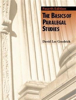 Basics of Paralegal Studies, by Goodrich, 4th Edition 9780131121461