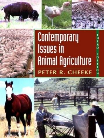 Contemporary Issues in Animal Agriculture, by Cheeke, 3rd Edition 9780131125865