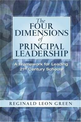 4 Dimensions of Principal Leadership: A Framework for Leading 21st Century Schools, by Green 9780131126862