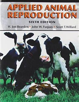 Applied Animal Reproduction, by Bearden, 6th Edition 9780131128316