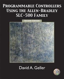 Programmable Controllers Using the Allen Bradley SLC 500 Family, by Geller, 2nd Edition 2 w/CD 9780131130524