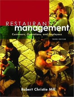 Restaurant Management: Customers, Operations, and Employees, by Mill, 3rd Edition 9780131136908