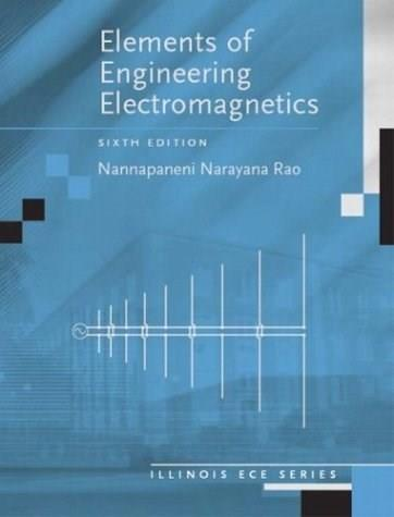 Elements of Engineering Electromagnetics, by Rao, 6th Edition 9780131139619