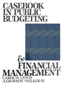Casebook in Public Budgeting and Financial Management Facsimile 9780131154025