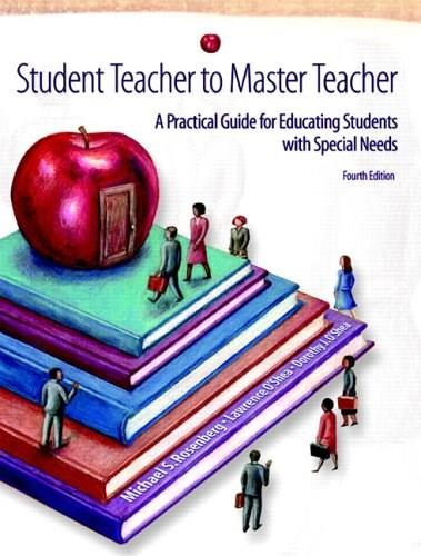 Student Teacher to Master Teacher: A Practical Guide for Educating Students with Special Needs, by Rosenberg, 4th Edition 9780131173118