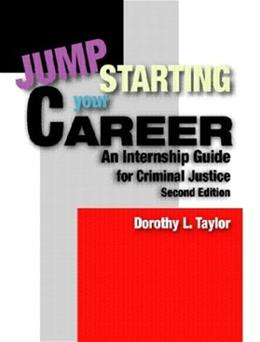 Jumpstarting Your Career: An Internship Guide for Criminal Justice, by Taylor, 2nd Edition 9780131175778