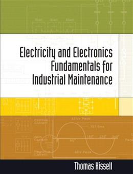 Electricity and Electronics for Industrial Maintenance, by Kissell 9780131175983