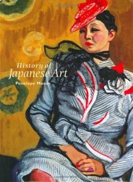 History of Japanese Art, by Mason, 2nd Edition 9780131176027