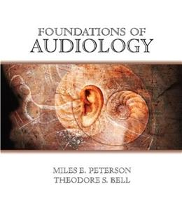 Foundations of Audiology, by Peterson 9780131185685