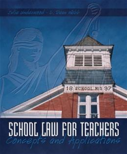 School Law for Teachers: Concepts and Applications, by Underwood 9780131192423