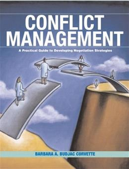 Conflict Management: A Practical Guide to Developing Negotiation Strategies, by Corvette 9780131193239