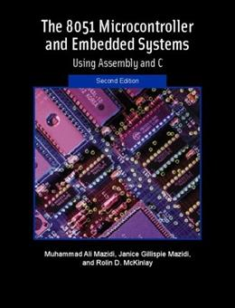 8051 Microcontroller and Embeded Systems: Using Assembly and C, by Mazidi, 2nd Edition 9780131194021