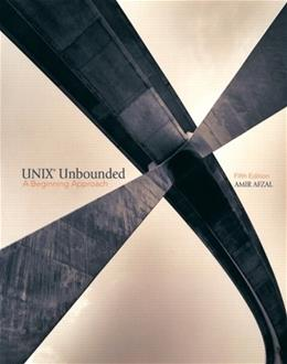 UNIX Unbounded: A Beginning Approach, by Afzal, 5th Edition 9780131194496