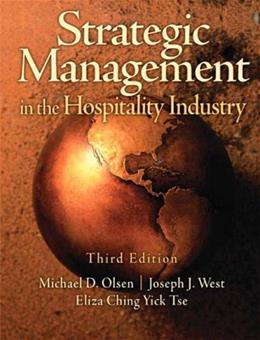 Strategic Management in the Hospitality Industry, by Olsen, 3rd Edition 9780131196629