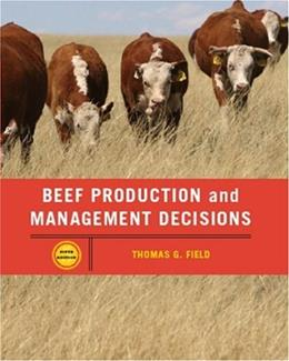 Beef Production and Management Decisions, by Field, 5th Edition 9780131198388