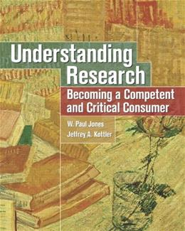 Understanding Research: Becoming a Competent and Critical Consumer, by Kottler 9780131198449
