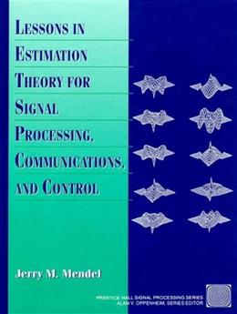 Lessons in Estimation Theory for Signal Processing, Communications, and Control, by Mendel, 2nd Edition 9780131209817