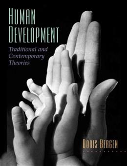 Human Development: Traditional and Contemporary Theories, by Bergen 9780131343979