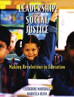Leadership for Social Justice: Making Revolutions in Education, by Marshall, 2nd Edition 9780131362666