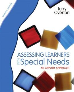 Assessing Learners with Special Needs: An Applied Approach (7th Edition) 9780131367104