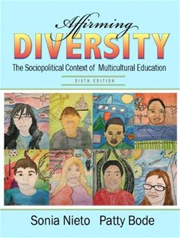 Affirming Diversity: The Sociopolitical Context of Multicultural Education (6th Edition) 9780131367340