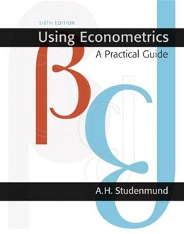 Using Econometrics: A Practical Guide (6th Edition) (Addison-Wesley Series in Economics) 9780131367739