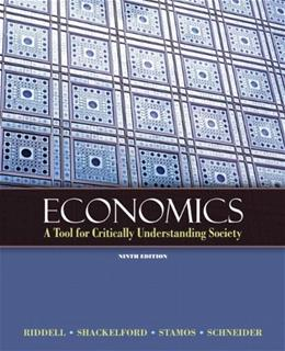 Economics: A Tool for Critically Understanding Society, by Riddell, 9th Edition 9780131368491