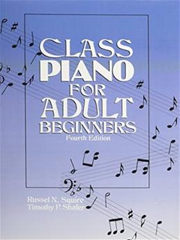 Class Piano for Adult Beginners, by Squire, 4th Editon 9780131369610